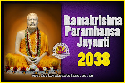 2038 Ramakrishna Paramhansa Jayanti Date & Time, 2038 Ramakrishna Paramhansa Jayanti Calendar