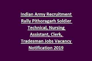 Indian Army Recruitment Rally Pithoragarh Soldier Technical Nursing Assistant Clerk Tradesman Jobs Vacancy Notification 2019