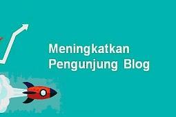 Meningkatkan Trafik Blog Agar Banyak Mendapat Pengunjung Unik