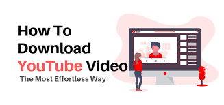 How To Download Youtube Videos The Most Effortless Way