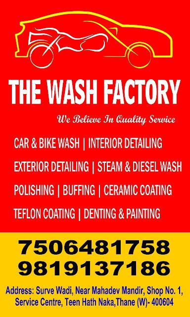 The Wash Factory Thane, The Wash Factory, Wash Factory, Car Washing, Bike Washing, Teflon Coating