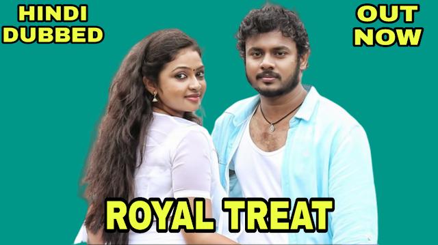 Royal Treat (Hindi Dubbed)