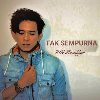 RIN Muzaffar - Tak Sempurna MP3