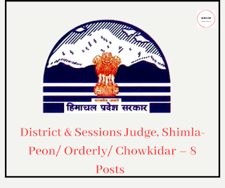 District & Sessions Judge, Shimla- Peon/ Orderly/ Chowkidar – 8 Posts
