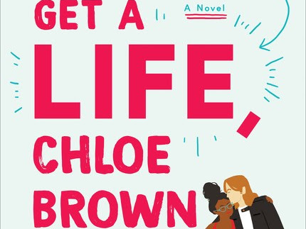 Everything Good About Romance: Get A Life, Chloe Brown by Talia Hibbert