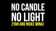 No Candle No Light Lyrics - Zyan & Nicke Minaj