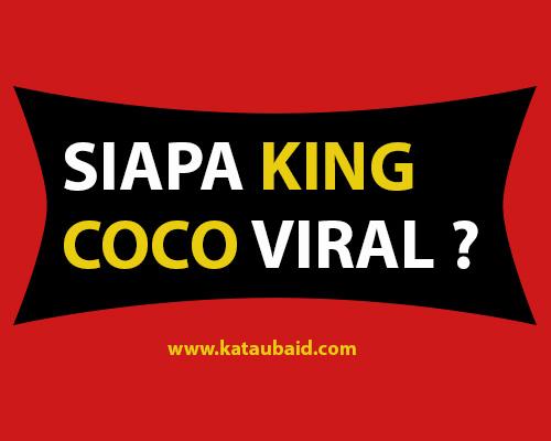 SIAPA KING COCO VIRAL ?