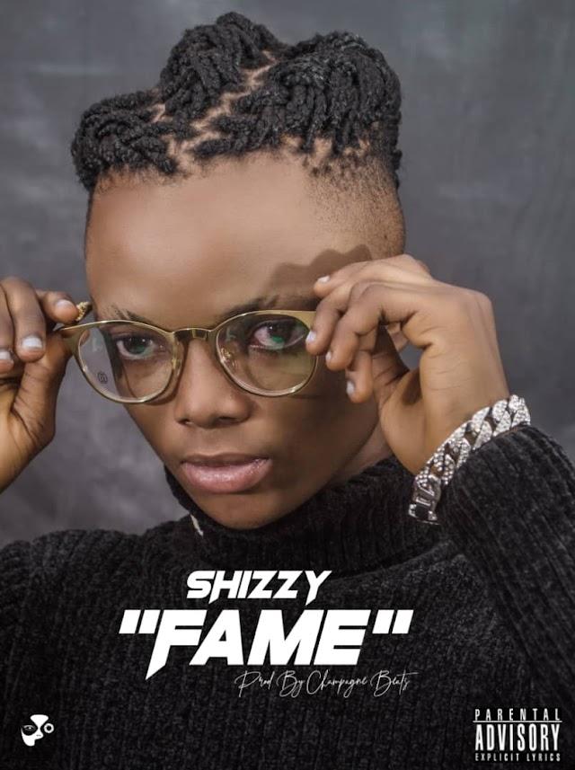 [Music + Video] Shizzy - Fame || Aruwaab9ja
