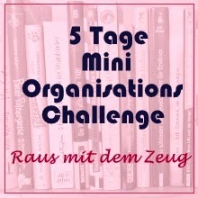 http://vontagzutag-mariesblog.blogspot.co.at/2015/02/5-tage-mini-organisations-challenge.html