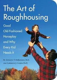 the art of roughhousing, daddy book,