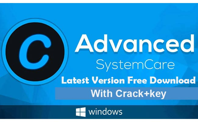 Advanced Systemcare with Crack + Key Latest Version Free Download