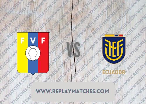 Venezuela vs Ecuador -Highlights 20 June 2021