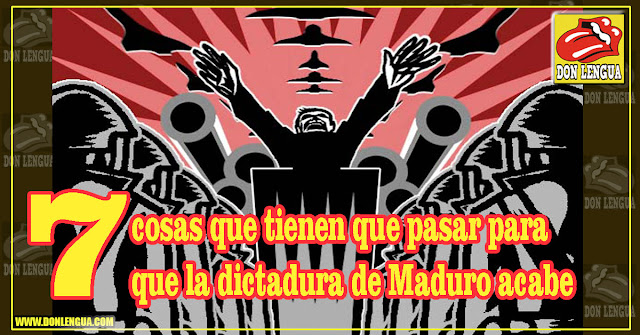 ▷ ▷ ▷ Las siete cosas que tienen que pasar para que Nicolás Maduro caiga 👮