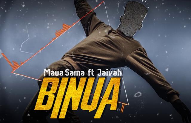 Maua Sama Ft Jaivah 'Binua'