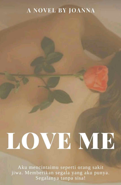 Novel Love Me FULL Karya Joanna PDF