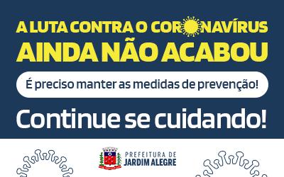 JARDIM ALEGRE - Covid - A Pandemia não acabou