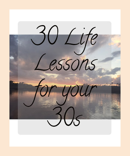 Lifes Sweet Journey 30 Life Lessons For My 30th Birthday