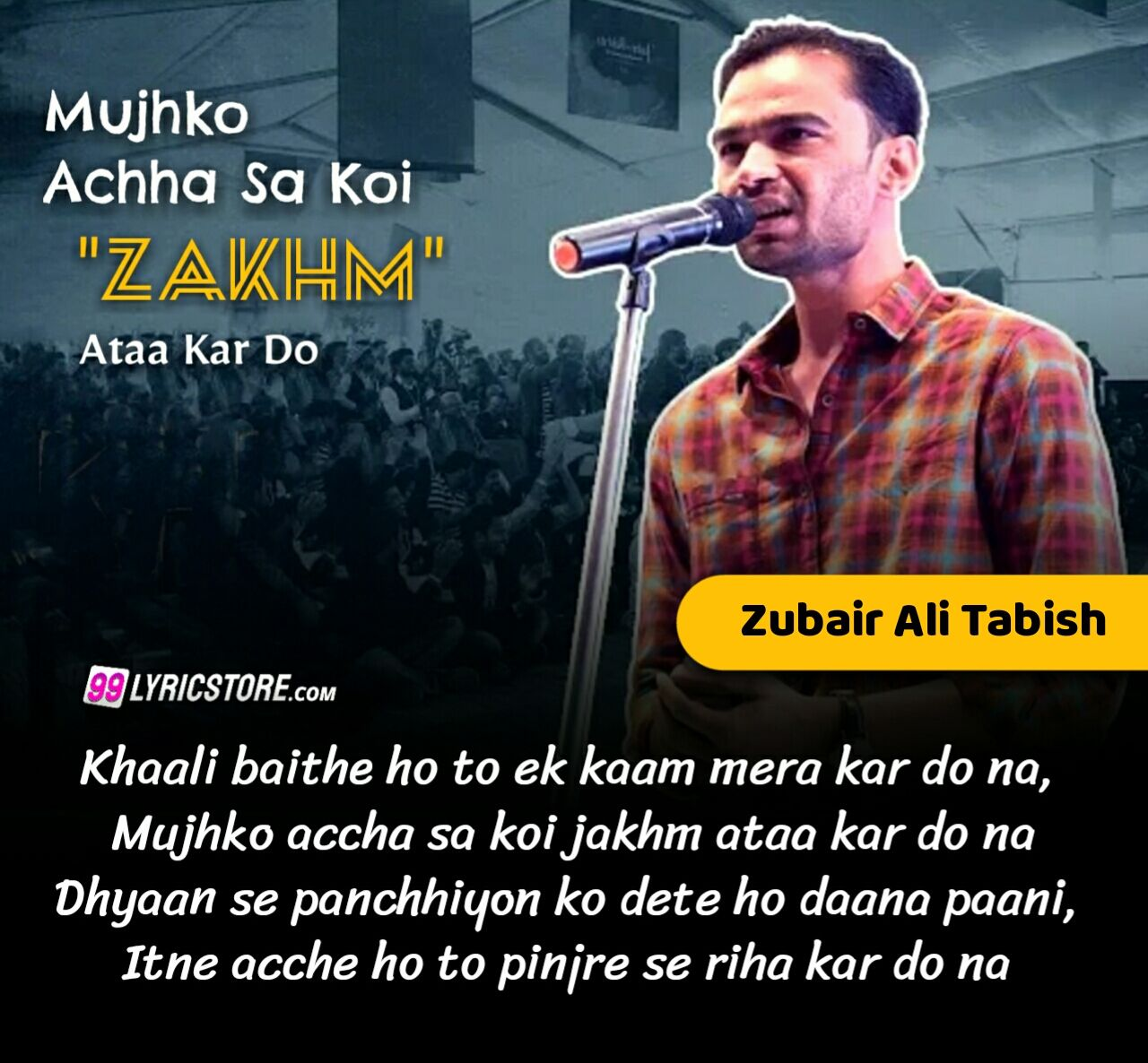Mujh Ko Accha Sa Koi Zakhm Aata Kar Do Lyrics Performance By Zubair Ali Tabish