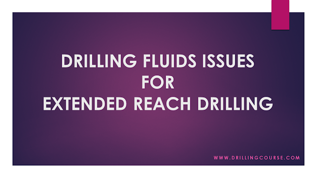 Drilling Fluid Issues for Extended Reach Drilling