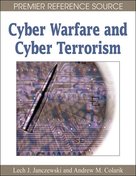 Cyber Warfare & Cyber Terrorism. IGI Global