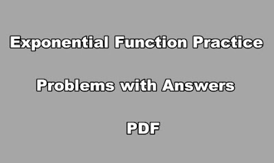 Exponential Function Practice Problems with Answers PDF.