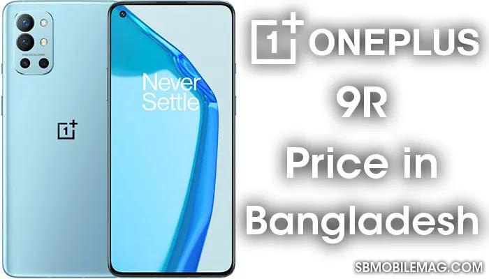 OnePlus 9R, OnePlus 9R Price, OnePlus 9R Price in Bangladesh