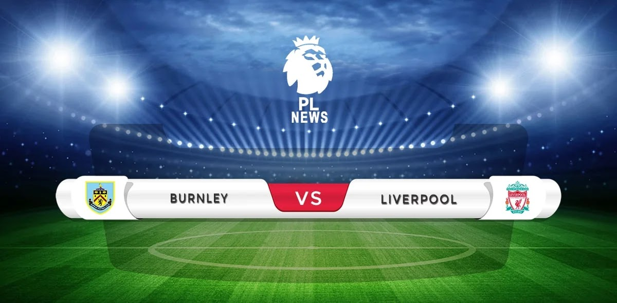 Burnley vs Liverpool Prediction & Match Preview
