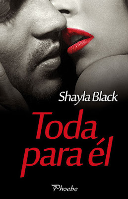 LIBRO - Toda para él : Shayla Black  (Phoebe - 12 Septiembre 2016)  NOVELA ROMANTICA ADULTA  A partir de 18 años | Comprar en Amazon España