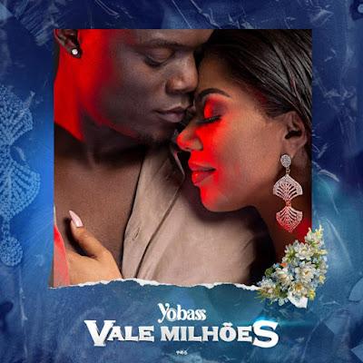Yobass (Yola Araújo & Bass) - Vale Milhões (Kizomba/Zouk) 2019