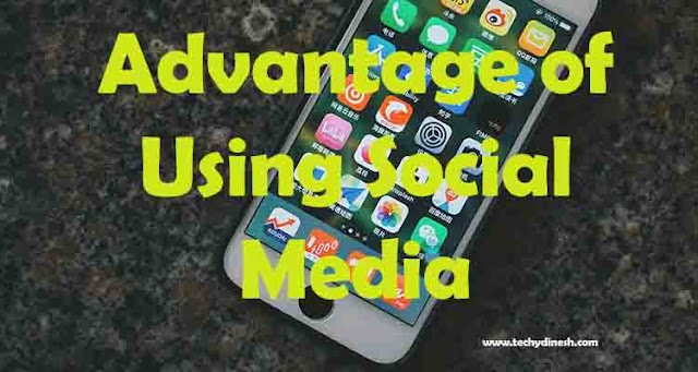 What is the Advantage of Social Media | Top 10 advantage of using Social Media