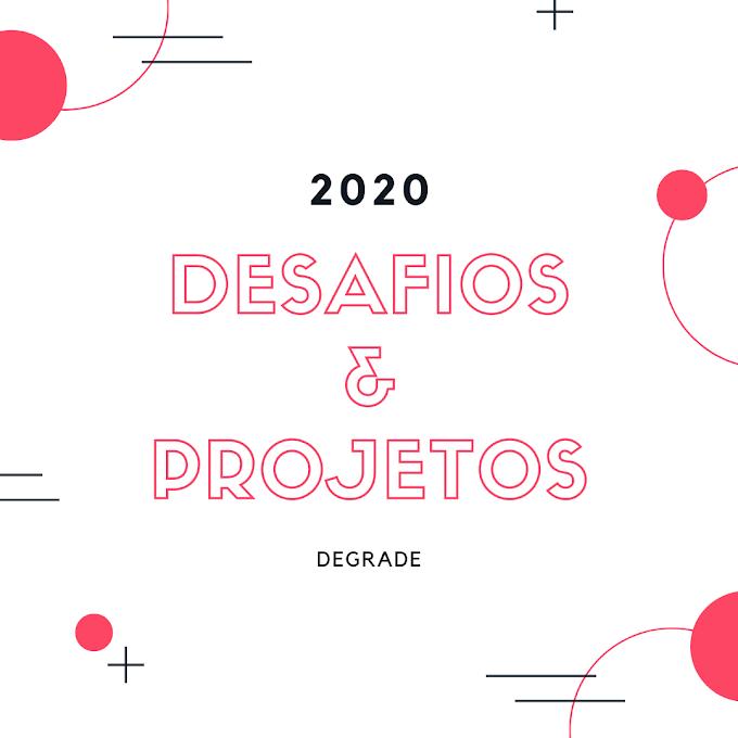 Desafios e Projetos   2020