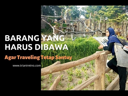Barang yang Harus Dibawa Agar Traveling Tetap Santuy