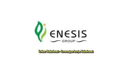 Lowongan Kerja Enesis Group Area Sukabumi & Cianjur