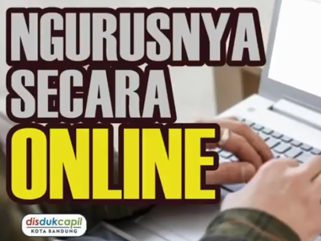 Layanan Online Disdukcapil Kota Bandung Mudahkan Pengurusan Administrasi Kependudukan