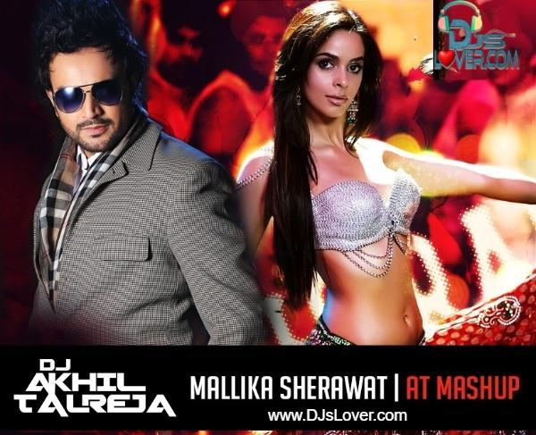 Mallika Sherawat Mashup DJ Akhil Talreja