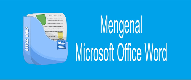 Mengenal Microsoft Office Word