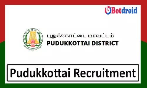 Pudukkottai Jobs 2021, Apply for Pudukkottai District Government Job Recruitment