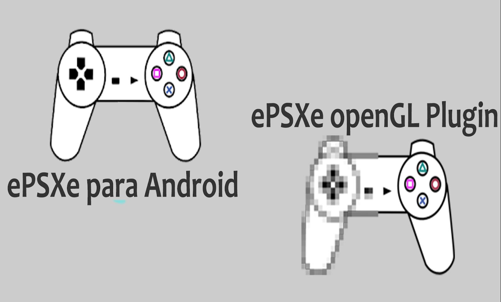 Emulador ePSXe para Android + openGL Plugin  - DroidBlog