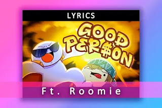 Good Person English song Lyrics and Karaoke or instrumental Ft. Roomie