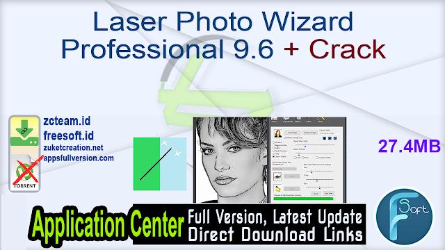 Laser Photo Wizard Professional 9.6 + Crack