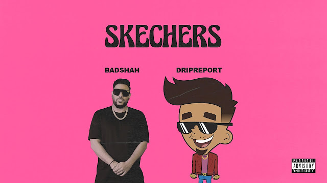 SKECHERS LYRICS IN HINDI - DRIPREPORT FT. BADSHAH