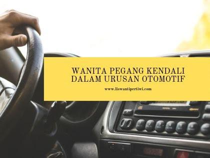 Wanita Pegang Kendali dalam Urusan Otomotif
