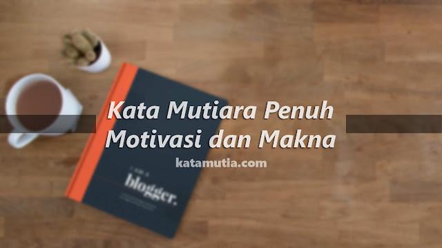 Kata Mutiara Motivasi, Kata kata mutiara motivasi suksess, kata kata motivasi cinta, kata kata motivasi singkat