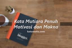 Kata Mutiara penuh Motivasi dan Makna