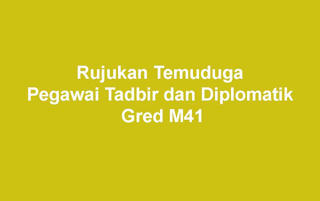 Rujukan Temuduga Pegawai Tadbir dan Diplomatik Gred M41