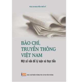 Báo chí, truyền thông Việt Nam: Một số vấn đề lý luận và thực tiễn ebook PDF-EPUB-AWZ3-PRC-MOBI