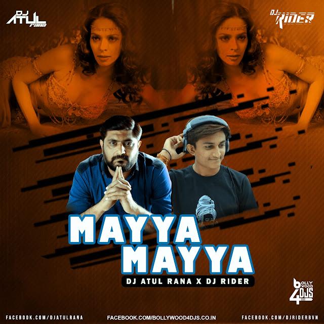 Mayya Mayya ( Pclub Mix ) Dj Atul Rana x Dj Rider