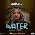[MUSIC] AURELLE - WATER