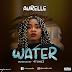 [MUSIC] AURELLE - WATER