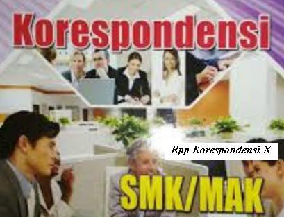 Download Rpp Mata Pelajaran Korespondensi Smk Kelas X Kurikulum 2013 Revisi 2017 Jurusan Perkantoran atau OTKP
